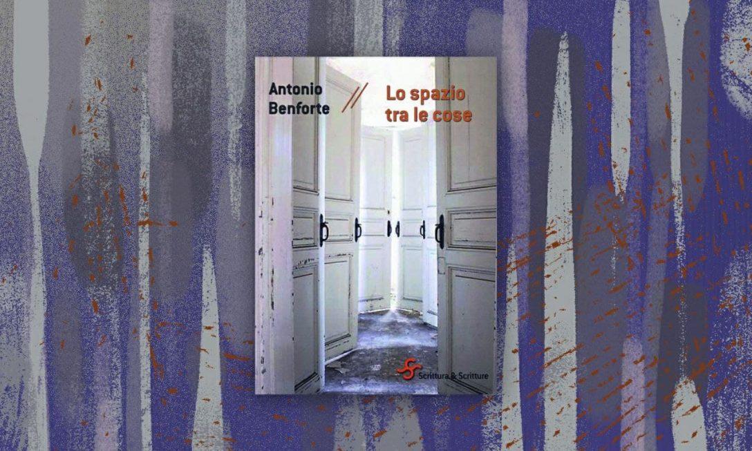 Lo spazio tra le cose di Antonio Benforte